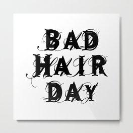 Bad hair day Metal Print