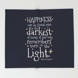 HAPPINESS CAN BE FOUND EVEN IN THE DARKEST OF TIMES - HP3 DUMBLEDORE QUOTE Throw Blanket