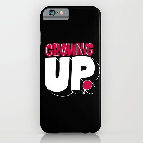 Growing up means giving up. iPhone & iPod Case