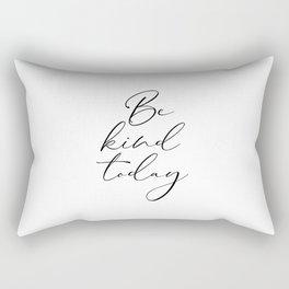 Be Kind Today, Motivational Print, Nursery Wall Art, Bedroom Art Rectangular Pillow
