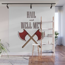 Hail and Well Met Wall Mural