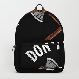 Axethrowing Gift - Don't be an Axe hole Backpack