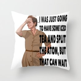 I was going to have some tea Throw Pillow