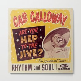 Cab Calloway: Are you Hep to the Jive? Metal Print