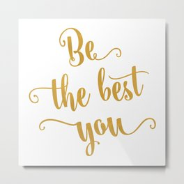 Be the best of you Metal Print