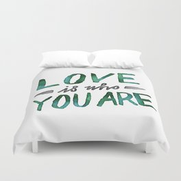 Love is Who You Are (green watercolor) Duvet Cover