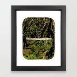 We must be in the heart of the woods. Framed Art Print