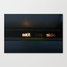 Exit this side Canvas Print