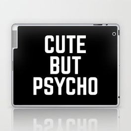 Cute But Psycho Funny Quote Laptop & iPad Skin
