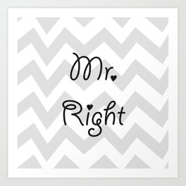 Mr. Right Art Print
