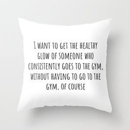 Healthy Glow Throw Pillow