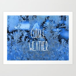 Cuddle Weather Art Print
