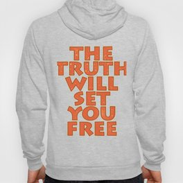 """Simple yet attractive tee design with text """"The Truth Will Set You Free"""". Makes a nice gift too!  Hoody"""