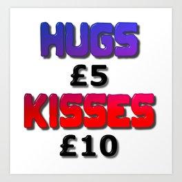 Hugs Five Pounds Kisses Ten Pounds Art Print