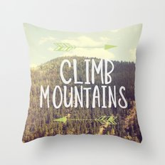 Climb Mountains Throw Pillow