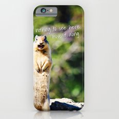 Angry Squirrel Has A Friend Slim Case iPhone 6s