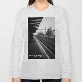 Life is a journey Long Sleeve T-shirt