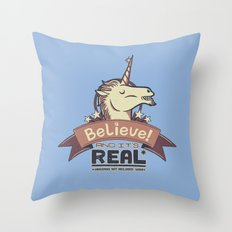 Unicorn Believe And Its Real Throw Pillow