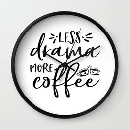 BUT FIRST COFFEE, Kitchen Wall Art,Kitchen Decor,Coffee Sign,Less Drama More Coffee Wall Clock