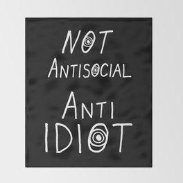 NOT Anti-Social Anti-Idiot - Dark BG Throw Blanket