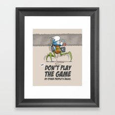 Don't Play The Game By Other People's Rules Framed Art Print