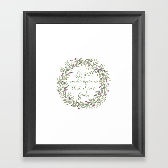 Be Still and Know Green - Psalm 46:10 Gerahmter Kunstdruck