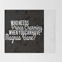 Prince Charming - Magnus Bane Throw Blanket