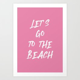 summer quote pink - let's go to the beach Art Print