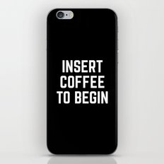 Insert Coffee Funny Quote iPhone & iPod Skin