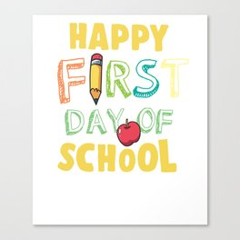 Happy First Day Of School Canvas Print