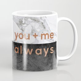 You + Me Always Coffee Mug