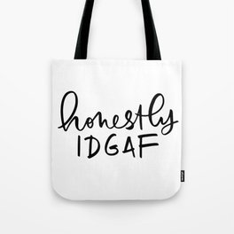 Honestly IDGAF Tote Bag