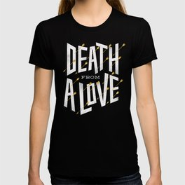 Death from a love T-shirt