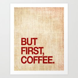 But First, Coffee Art Print Hipster Art Coffee House Sign Burlap Print Vintage Artwork Cafe Art Art Print