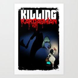 Killing Kardashian Front Cover Art Art Print