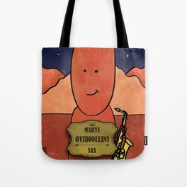 Ovidiollins from Mars (Sax) Tote Bag