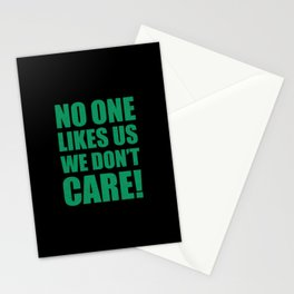 No one likes us Stationery Cards