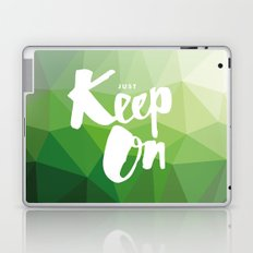 Just Keep On Laptop & iPad Skin