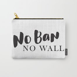 No Ban No Wall Carry-All Pouch