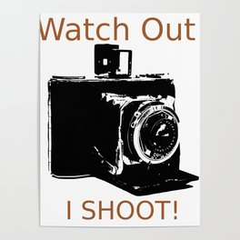 Watch Out, I Shoot Photos! Poster