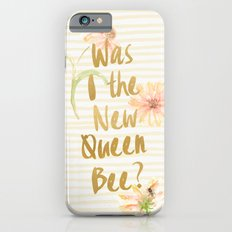 Am I the New Queen Bee? iPhone 6s Slim Case