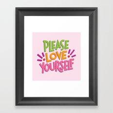 Please Love Yourself Framed Art Print
