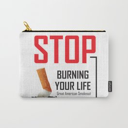 Stop burning your life - Great American Smokeout Carry-All Pouch