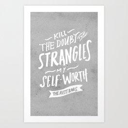 Kill The Doubt Art Print
