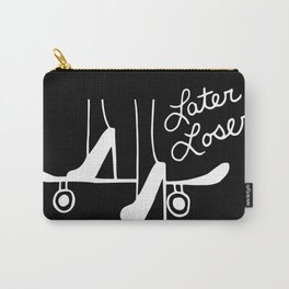 Later Loser Carry-All Pouch