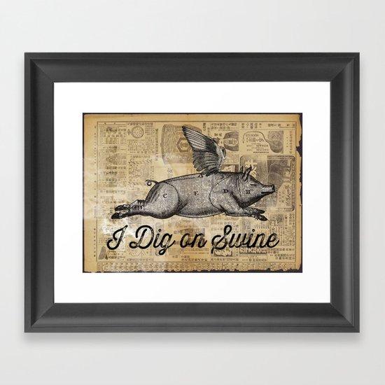 I Dig on Swine Framed Art Print