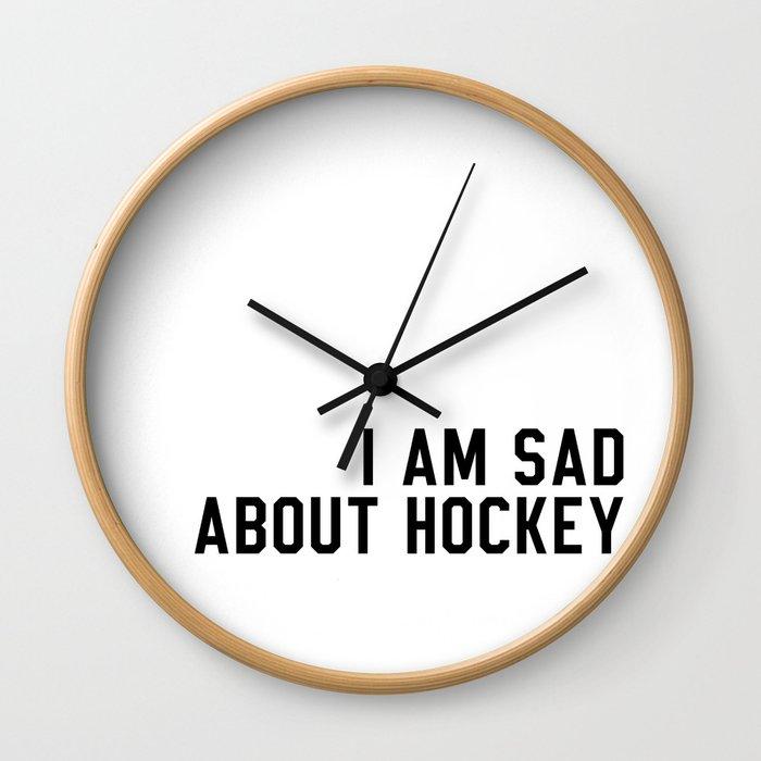 I Am Sad About Hockey Wall Clock