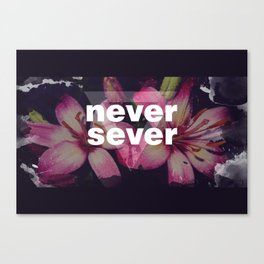 NEVER SEVER Canvas Print
