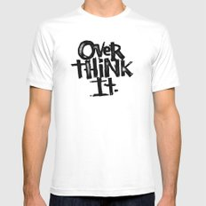 over think it. Mens Fitted Tee MEDIUM White