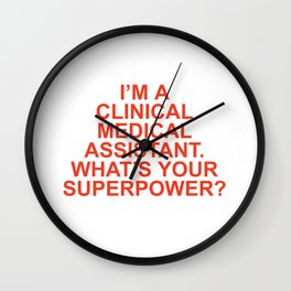 I'm A Clinical Medical Assistant What's Your Superpower Wall Clock